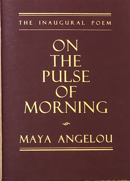 Maya Angelou  Signed 1st Edition book and 1st edition of Clinton/Angelou ON THE PULSE OF MORNING 1993 Inaugural Poem